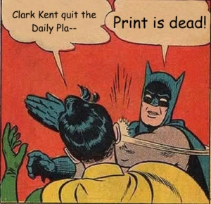 Batman: Print is dead!