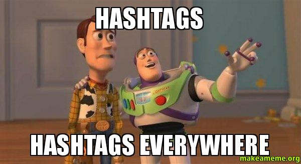 hashtags, hashtags everywhere