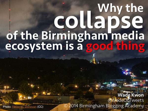 Why the collapse of the Birmingham media ecosystem is a good thing